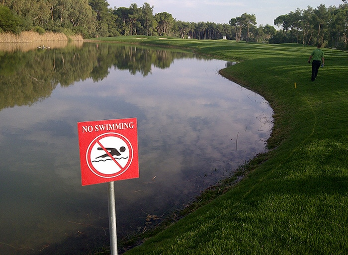 No swimming! Not even to find your Pro V1. See you...